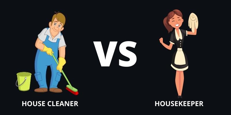 Housekeeper vs House Cleaner